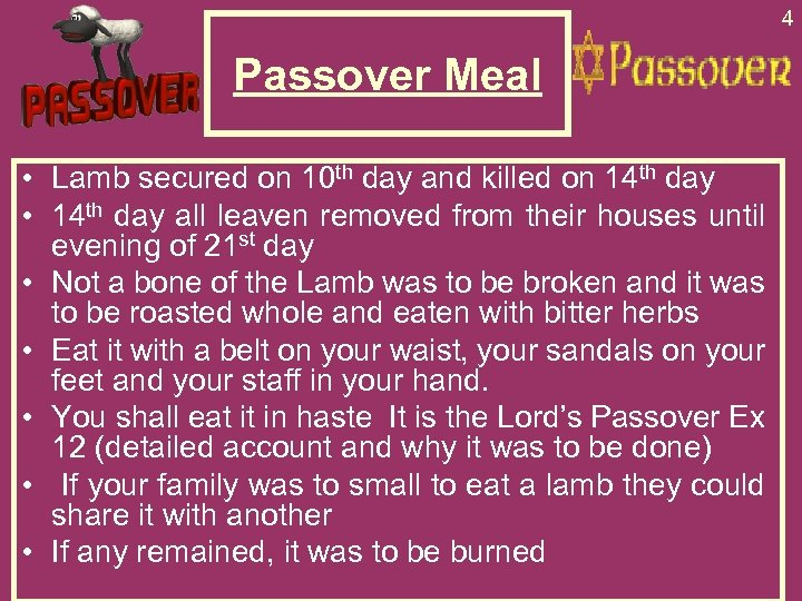 4 Passover Meal • Lamb secured on 10 th day and killed on 14