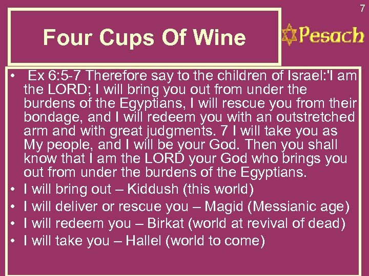 7 Four Cups Of Wine • Ex 6: 5 -7 Therefore say to the