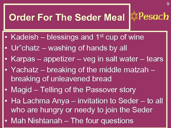 9 Order For The Seder Meal • • Kadeish – blessings and 1 st