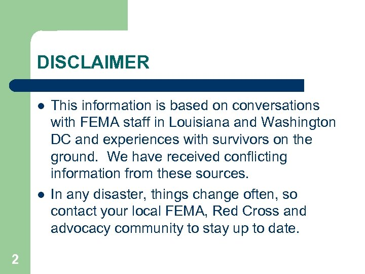 DISCLAIMER l l 2 This information is based on conversations with FEMA staff in
