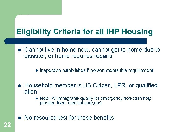 Eligibility Criteria for all IHP Housing l Cannot live in home now, cannot get