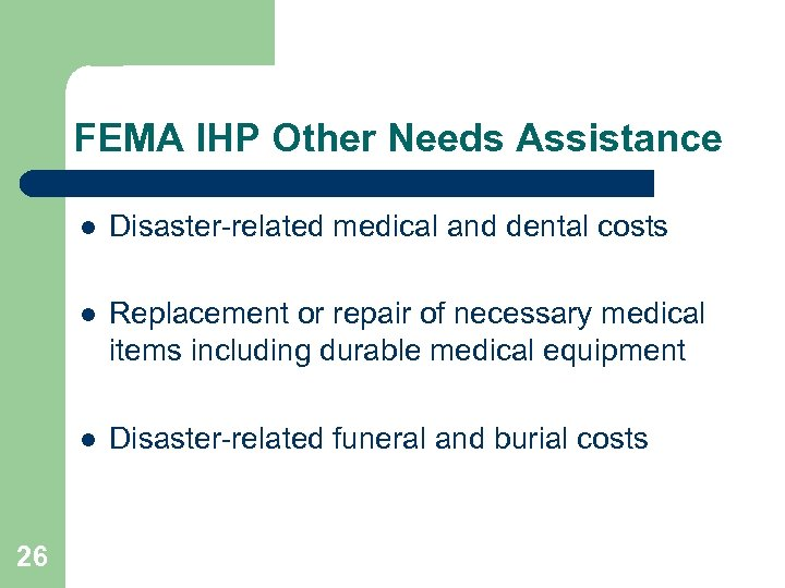 FEMA IHP Other Needs Assistance l l Replacement or repair of necessary medical items
