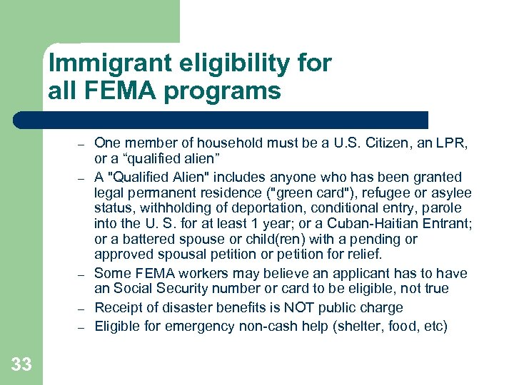 Immigrant eligibility for all FEMA programs – – – 33 One member of household
