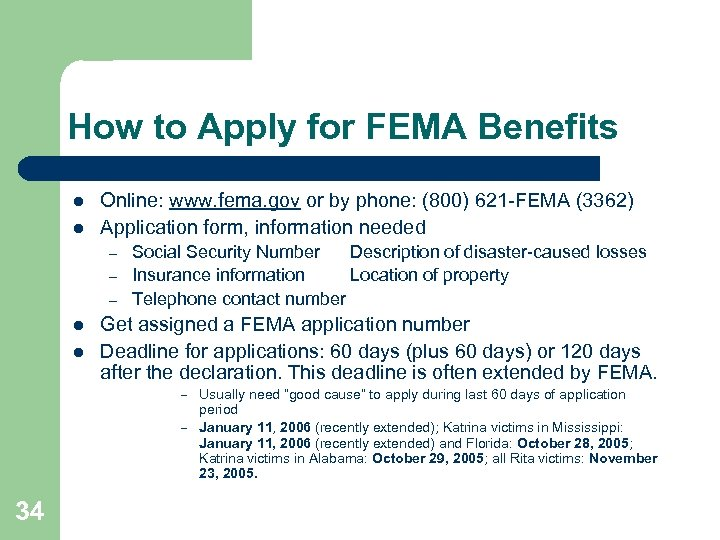 How to Apply for FEMA Benefits l l Online: www. fema. gov or by