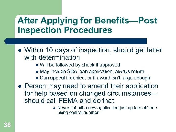 After Applying for Benefits—Post Inspection Procedures l Within 10 days of inspection, should get