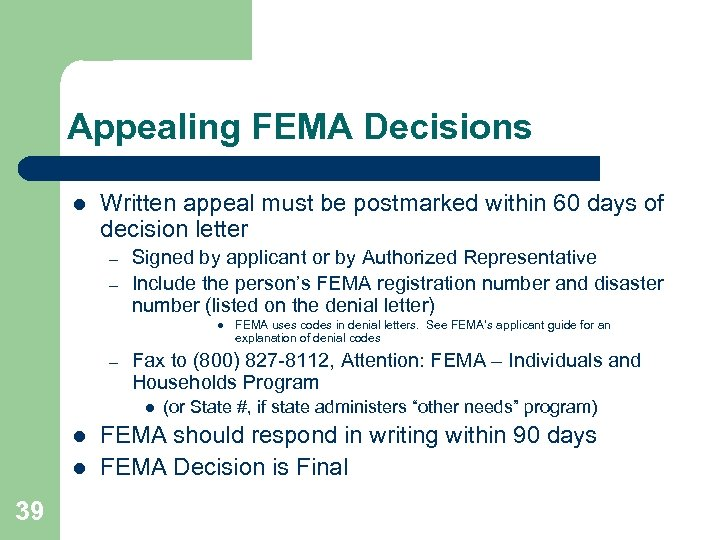 Appealing FEMA Decisions l Written appeal must be postmarked within 60 days of decision