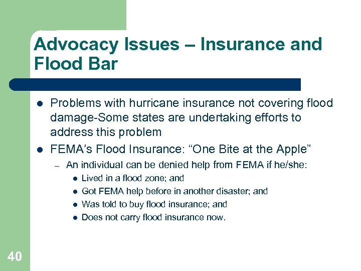 Advocacy Issues – Insurance and Flood Bar l l Problems with hurricane insurance not