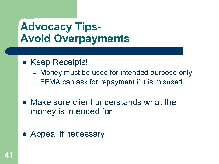 Advocacy Tips. Avoid Overpayments l Keep Receipts! – – Money must be used for