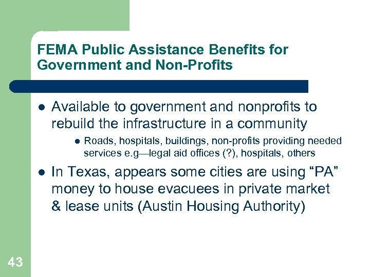 FEMA Public Assistance Benefits for Government and Non-Profits l Available to government and nonprofits