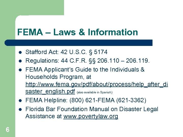 FEMA – Laws & Information l l l 6 Stafford Act: 42 U. S.