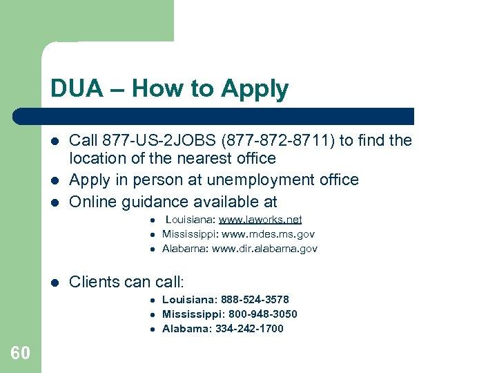 DUA – How to Apply l l l Call 877 -US-2 JOBS (877 -872