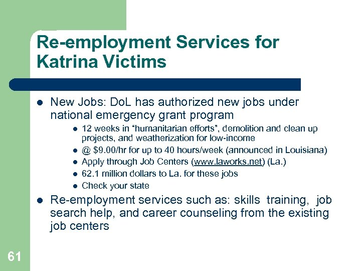 Re-employment Services for Katrina Victims l New Jobs: Do. L has authorized new jobs