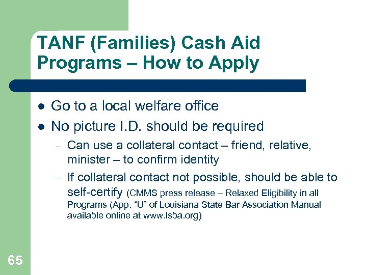 TANF (Families) Cash Aid Programs – How to Apply l l Go to a