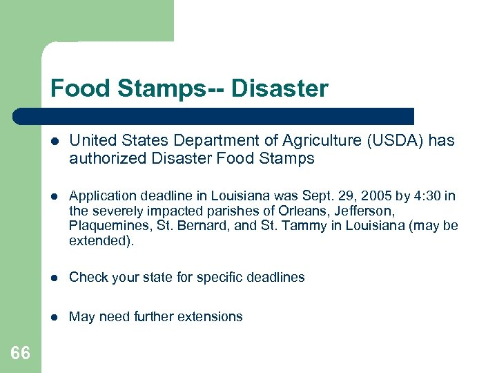 Food Stamps-- Disaster l l Application deadline in Louisiana was Sept. 29, 2005 by