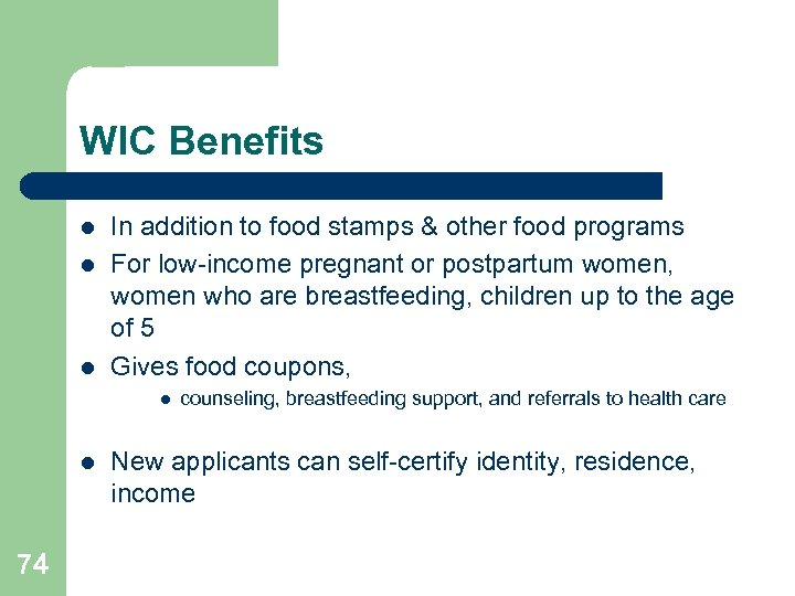 WIC Benefits l l l In addition to food stamps & other food programs