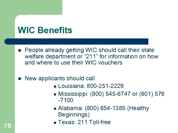 WIC Benefits l l 75 People already getting WIC should call their state welfare
