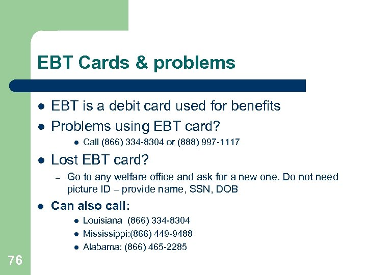EBT Cards & problems l l EBT is a debit card used for benefits