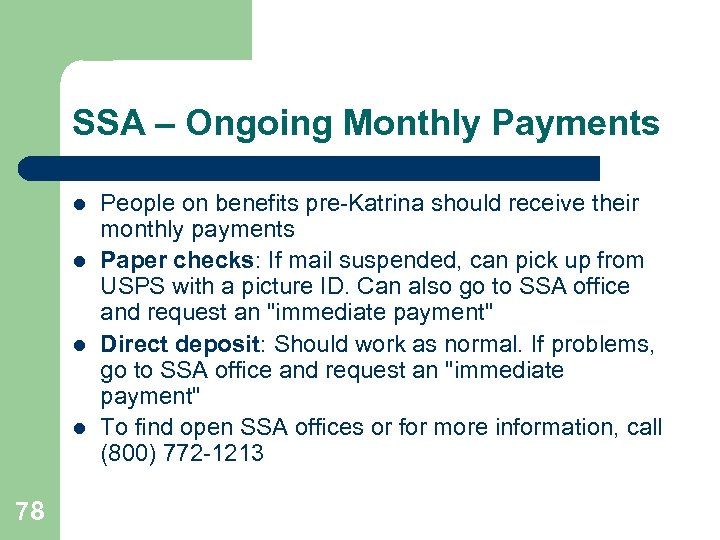 SSA – Ongoing Monthly Payments l l 78 People on benefits pre-Katrina should receive