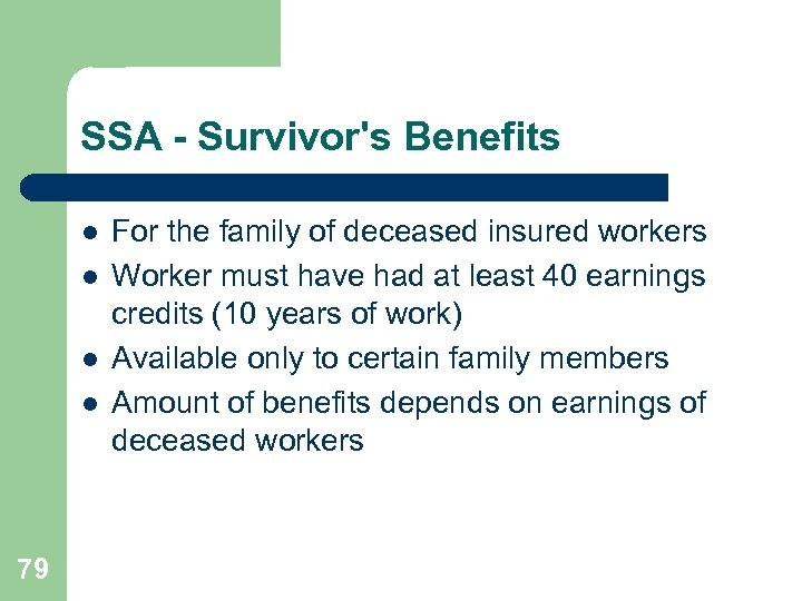SSA - Survivor's Benefits l l 79 For the family of deceased insured workers