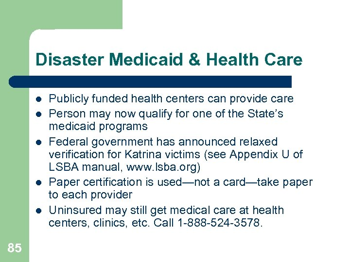 Disaster Medicaid & Health Care l l l 85 Publicly funded health centers can