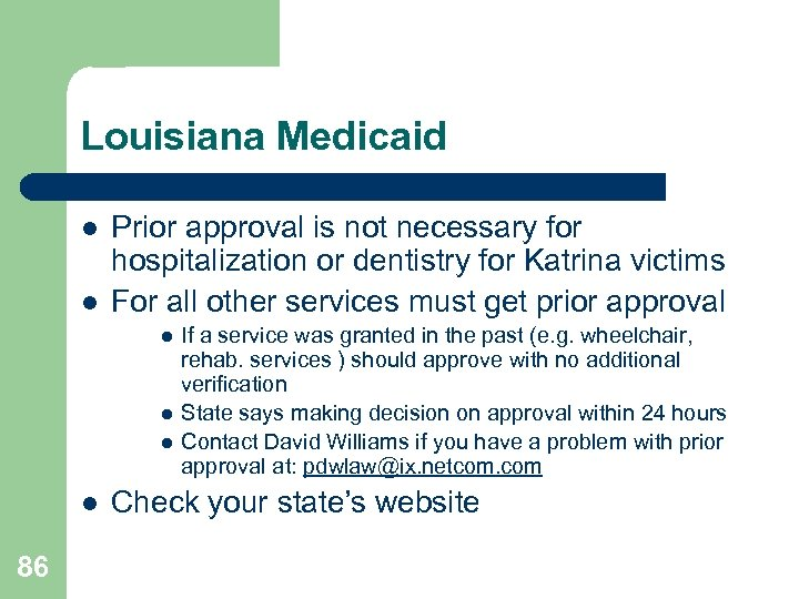 Louisiana Medicaid l l Prior approval is not necessary for hospitalization or dentistry for