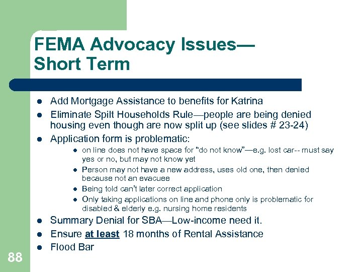 FEMA Advocacy Issues— Short Term l l l Add Mortgage Assistance to benefits for