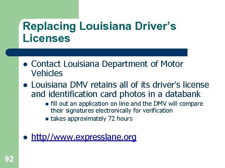 Replacing Louisiana Driver's Licenses l l Contact Louisiana Department of Motor Vehicles Louisiana DMV
