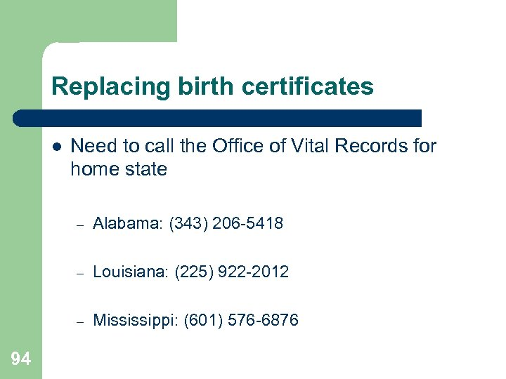 Replacing birth certificates l Need to call the Office of Vital Records for home