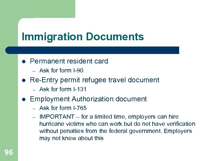 Immigration Documents l Permanent resident card – l Re-Entry permit refugee travel document –