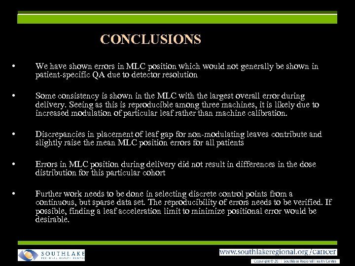 CONCLUSIONS • We have shown errors in MLC position which would not generally be