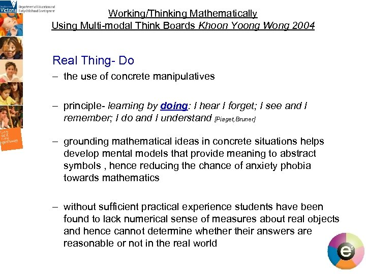 Working/Thinking Mathematically Using Multi-modal Think Boards Khoon Yoong Wong 2004 Real Thing- Do –