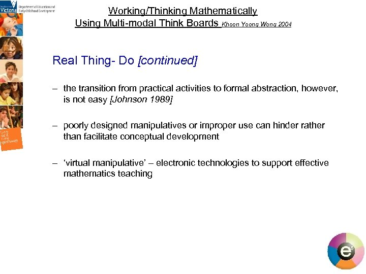Working/Thinking Mathematically Using Multi-modal Think Boards Khoon Yoong Wong 2004 Real Thing- Do [continued]