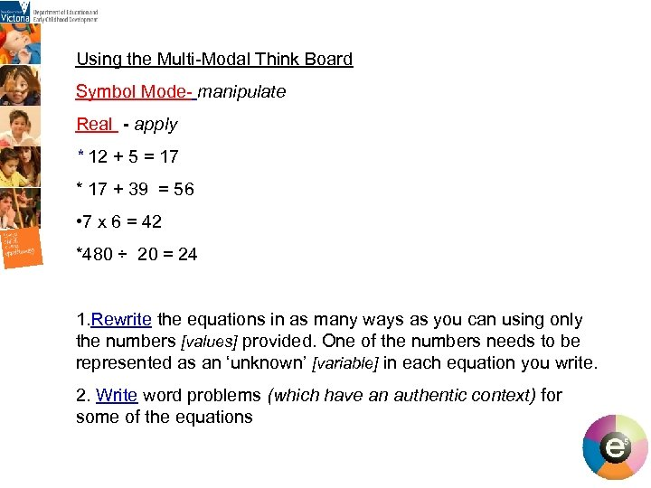Using the Multi-Modal Think Board Symbol Mode- manipulate Real - apply * 12 +