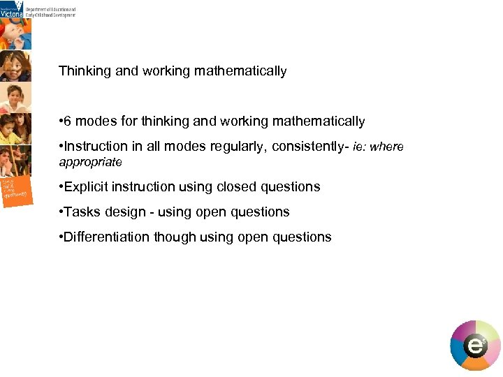 Thinking and working mathematically • 6 modes for thinking and working mathematically • Instruction