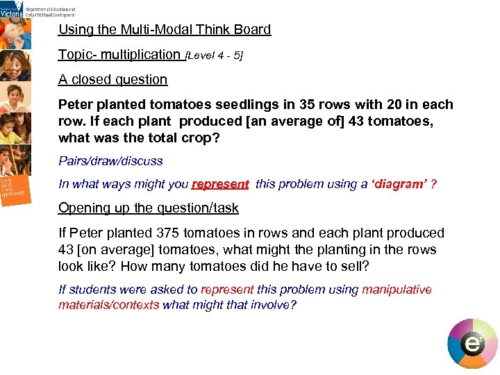 Using the Multi-Modal Think Board Topic- multiplication [Level 4 - 5] A closed question
