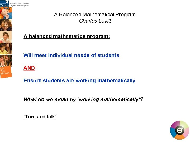 A Balanced Mathematical Program Charles Lovitt A balanced mathematics program: Will meet individual needs
