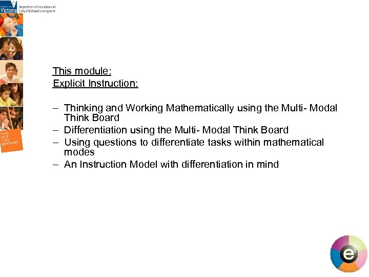 This module: Explicit Instruction: – Thinking and Working Mathematically using the Multi- Modal Think