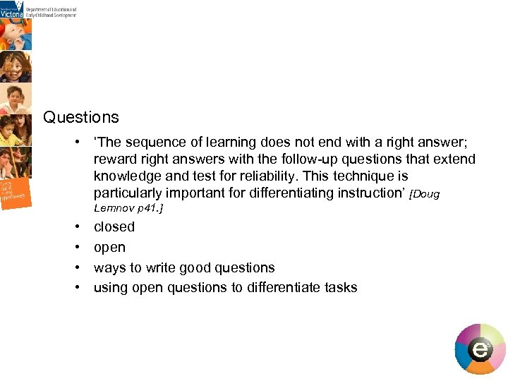 Questions • 'The sequence of learning does not end with a right answer;