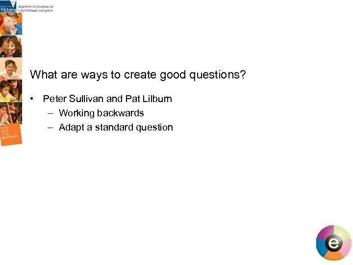 What are ways to create good questions? • Peter Sullivan and Pat Lilburn