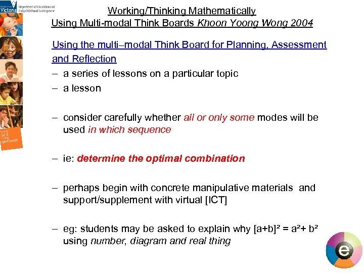 Working/Thinking Mathematically Using Multi-modal Think Boards Khoon Yoong Wong 2004 Using the multi–modal Think