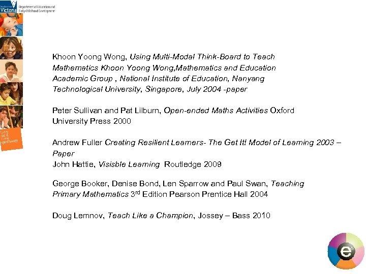 Khoon Yoong Wong, Using Multi-Modal Think-Board to Teach Mathematics Khoon Yoong Wong, Mathematics and