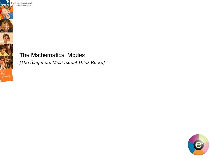 The Mathematical Modes [The Singapore Multi-modal Think Board] 6