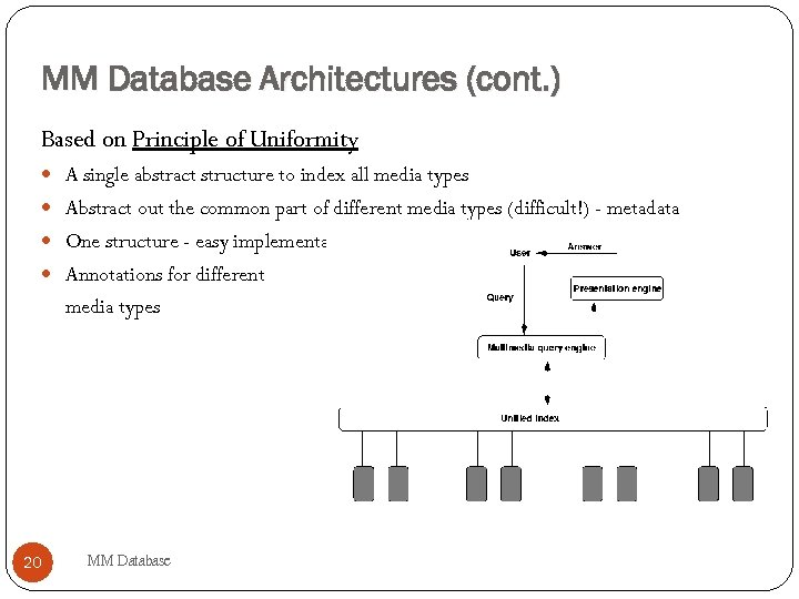 MM Database Architectures (cont. ) Based on Principle of Uniformity A single abstract structure
