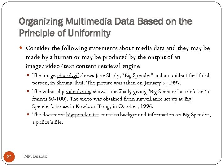 Organizing Multimedia Data Based on the Principle of Uniformity Consider the following statements about