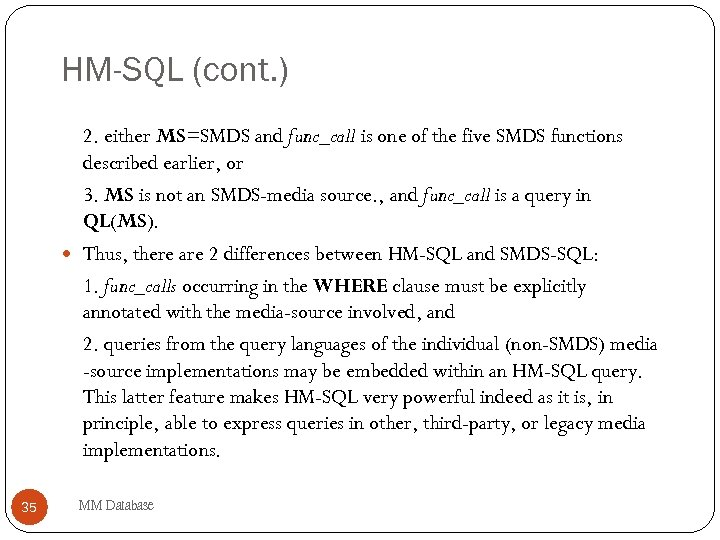 HM-SQL (cont. ) 2. either MS=SMDS and func_call is one of the five SMDS