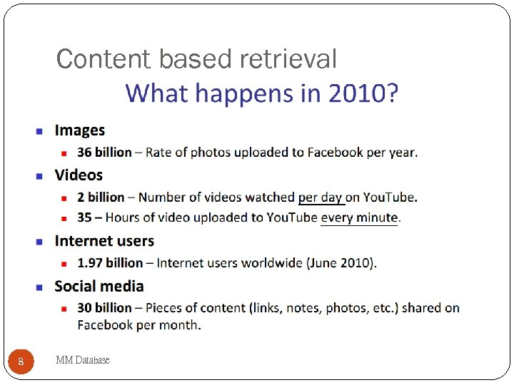 Content based retrieval 8 MM Database