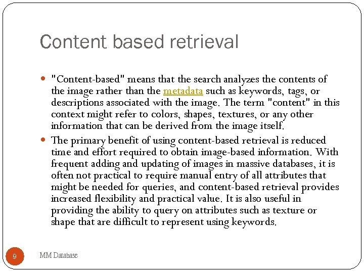 Content based retrieval