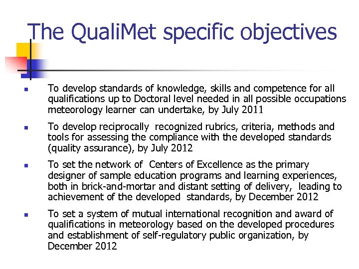 The Quali. Met specific objectives n n To develop standards of knowledge, skills and