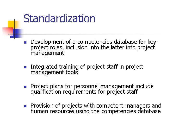 Standardization n Development of a competencies database for key project roles, inclusion into the