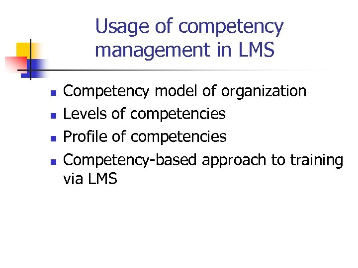 Usage of competency management in LMS n n Competency model of organization Levels of